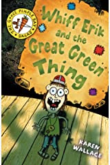 Whiff Erik and the Great Green Thing (The Goose Pimple Bay Sagas) Kindle Edition