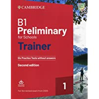 Preliminary for schools trainer. Six practice tests without answers. For updated 2020 exam. Per le Scuole superiori. Con…