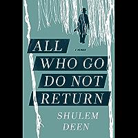 All Who Go Do Not Return: A Memoir (English Edition)