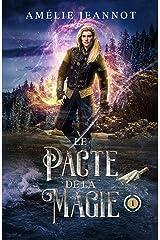 Le Pacte de la Magie: Tome 1 Format Kindle