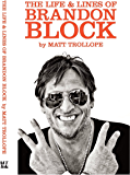 The Life & Lines Of Brandon Block (2017_1): The Official Brandon Block Biography (English Edition)