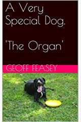 The Organ (A Very Special Dog Book 4) Kindle Edition