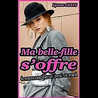 Ma belle-fille s'offre à mon meilleur ami et moi: Nouvelle érotique en français, pour adulte, interdite aux personnes…