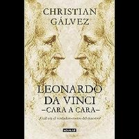 Leonardo da Vinci -cara a cara-: ¿Cuál era el verdadero rostro del maestro? (Spanish Edition)
