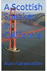 A Scottish Speaker in California Kindle Edition