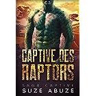 Captive des Raptors: Une romance paranormale écailleuse et pimentée sur fond d'humour et d'amitié (Saga Captive t. 1)