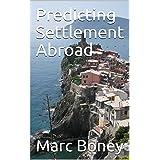Predicting Settlement Abroad