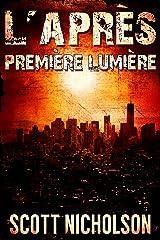 Première Lumière: Un thriller post-apocalyptique (L'Après t. 0) Format Kindle