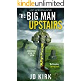 The Big Man Upstairs: A Scottish Detective Mystery (DCI Logan Crime Thrillers Book 7) (English Edition)