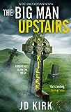 The Big Man Upstairs: A Scottish Crime Thriller (DCI Logan Crime Thrillers Book 7)