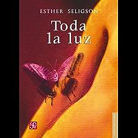Toda la luz (Literatura) (Spanish Edition)