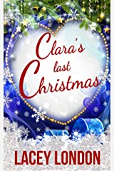 Clara's Last Christmas: A heartwarming, laugh-out-loud festive read! (Clara Andrews Series - Book 9) Kindle Edition