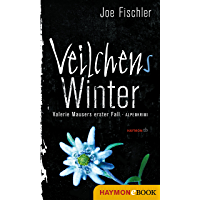 Veilchens Winter: Valerie Mausers erster Fall. Alpenkrimi (German Edition)