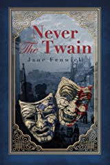 Never The Twain: A Dark Blend of Gothic Romance and Murder Kindle Edition