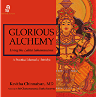 Glorious Alchemy: Living the Lalitā Sahasranāma