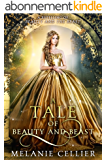 A Tale of Beauty and Beast: A Retelling of Beauty and the Beast (Beyond the Four Kingdoms Book 2) (English Edition)