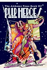 The Alchemy Press Book of Pulp Heroes Kindle Edition