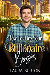 How To Fire Your Billionaire Boss (Billionaires in Los Angeles Book 3) Kindle Edition