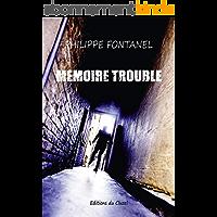 MEMOIRE TROUBLE : Finaliste Plumes Francophones 2019