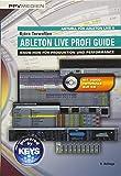 Ableton Live Profi Guide: Know-How für Produktion und Performance