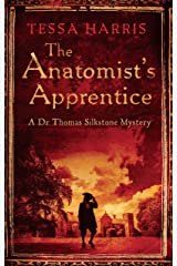 The Anatomist's Apprentice: a gripping mystery that combines the intrigue of CSI with 18th-century history (Dr Thomas Silkstone Mysteries Book 1) Kindle Edition