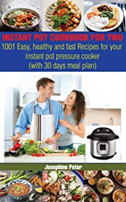 INSTANT POT COOKBOOK FOR TWO: 1001 EASY, HEALTHY AND FAST RECIPES FOR INSTANT POT PRESSURE COOKER (English Edition)