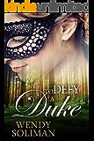 To Defy a Duke: Dangerous Dukes Vol 1