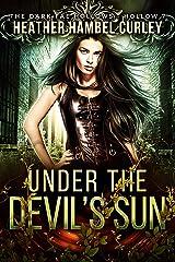 Under the Devil's Sun (Charmed Legacy: Dark Fae Hollows) Kindle Edition