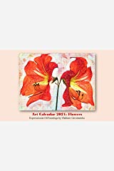 Art Calendar 2021: Flowers: Expressionist Oil Paintings (VG Art Series) Kindle Edition