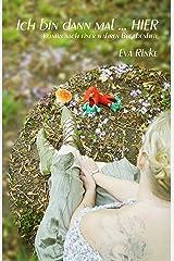 Ich bin dann mal...HIER: Roman nach einer wahren Begebenheit Kindle Ausgabe