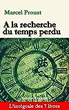 A la recherche du temps perdu (Edition enrichie): L'intégrale des 7 livres