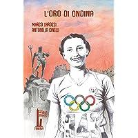 L'oro di Ondina. Il primo trionfo di un'italiana alle Olimpiadi