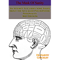The Mask Of Sanity: An Attempt To Clarify Some Issues About the So-Called Psychopathic Personality 3rd Edition (English…