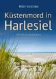 Küstenmord in Harlesiel. Ostfrieslandkrimi (Die Kommissare Bert Linnig und Nina Jürgens ermitteln 10)