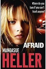 Afraid: Be careful who you trust Kindle Edition