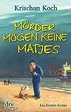 Mörder mögen keine Matjes: Ein Küsten-Krimi (Thies Detlefsen & Nicole Stappenbek)