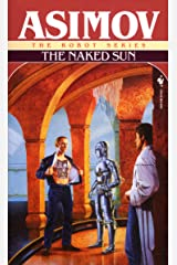 The Naked Sun (The Robot Series Book 2) Kindle Edition