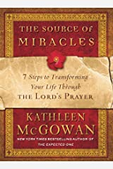 The Source of Miracles: 7 Steps to Transforming Your Life Through the Lord's Prayer Taschenbuch