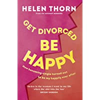Get Divorced, Be Happy: How becoming single turned out to be my happily ever after