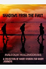 Shadows from the Past: A Collection of Short Stories for Short Journeys Kindle Edition