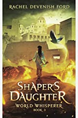 Shaper's Daughter (World Whisperer Book 3) Kindle Edition