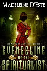 Evangeline and the Spiritualist: A Novella: Mystery and Mayhem in steampunk Melbourne  (The Antics of Evangeline Book 3) Kindle Edition
