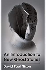 An Introduction to New Ghost Stories Kindle Edition