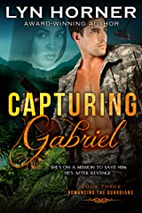 Capturing Gabriel: Romancing the Guardians, Book Three Kindle Edition