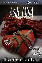 Ask DNA [Suncoast Society] (Siren Publishing Sensations) Kindle Edition