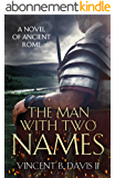 The Man With Two Names: A Novel of Ancient Rome (The Sertorius Scrolls Series Book 1) (English Edition)