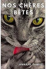 Nos Chères Bêtes: Recueil de Nouvelles Format Kindle