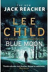 Blue Moon: (Jack Reacher 24) Kindle Edition