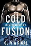 Cold Fusion (An Iron Tornadoes MC Romance Book 3) (English Edition)