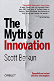 The Myths of Innovation (English Edition)